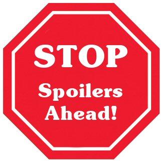 stop spoilers ahead