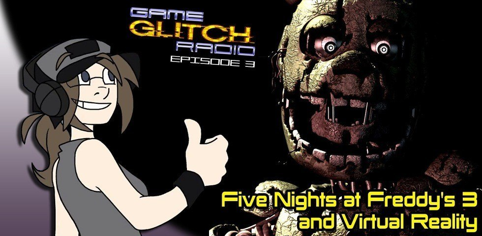 Game Glitch Radio Five Nights at Freddy's 3